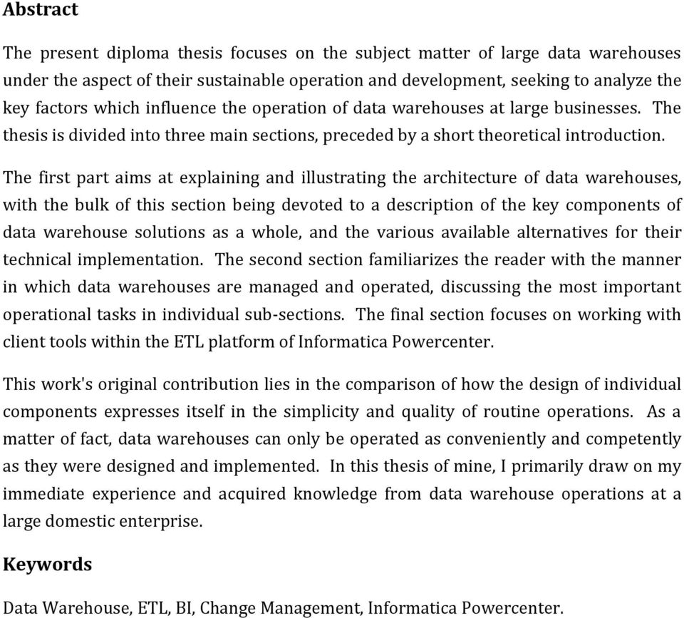 The first part aims at explaining and illustrating the architecture of data warehouses, with the bulk of this section being devoted to a description of the key components of data warehouse solutions