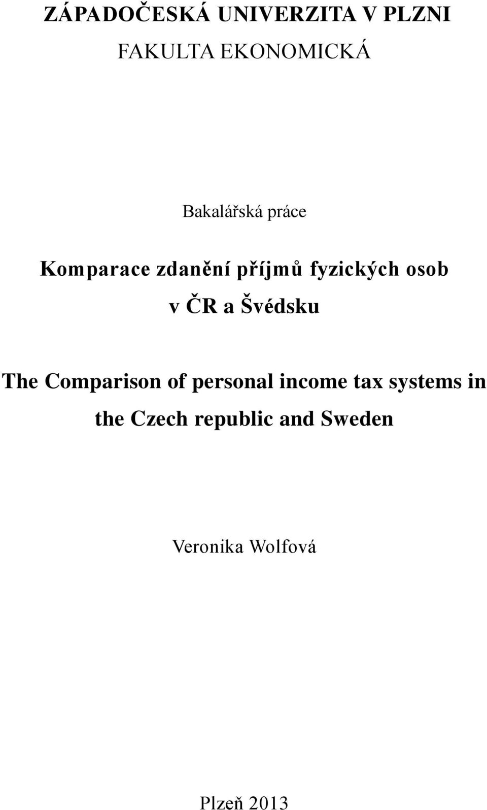 v ČR a Švédsku The Comparison of personal income tax