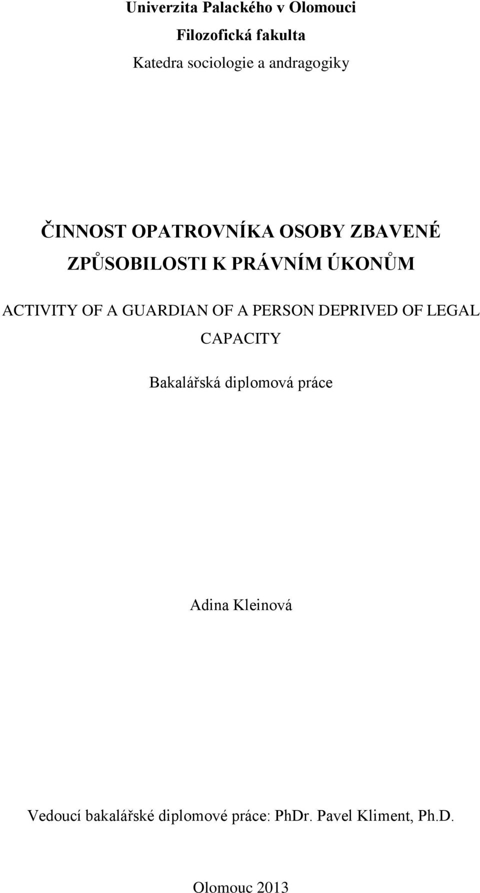 ACTIVITY OF A GUARDIAN OF A PERSON DEPRIVED OF LEGAL CAPACITY Bakalářská