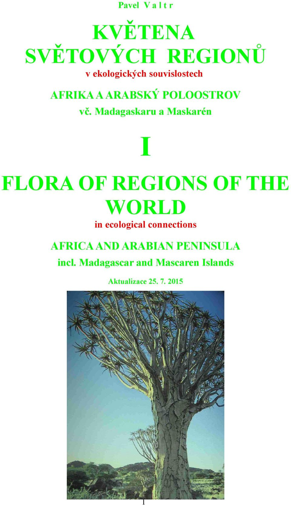 Madagaskaru a Maskarén I FLORA OF REGIONS OF THE WORLD in ecological