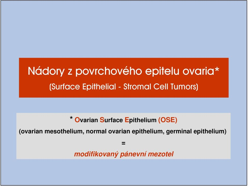 Epithelium (OSE) (ovarian mesothelium, normal ovarian