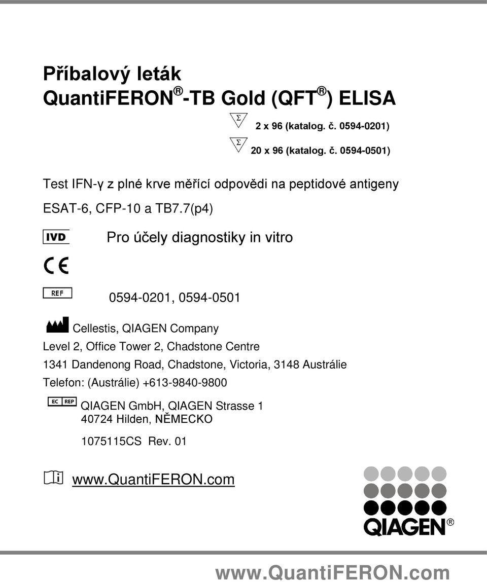 7(p4) Pro účely diagnostiky in vitro 0594-0201, 0594-0501 Cellestis, QIAGEN Company Level 2, Office Tower 2, Chadstone Centre 1341