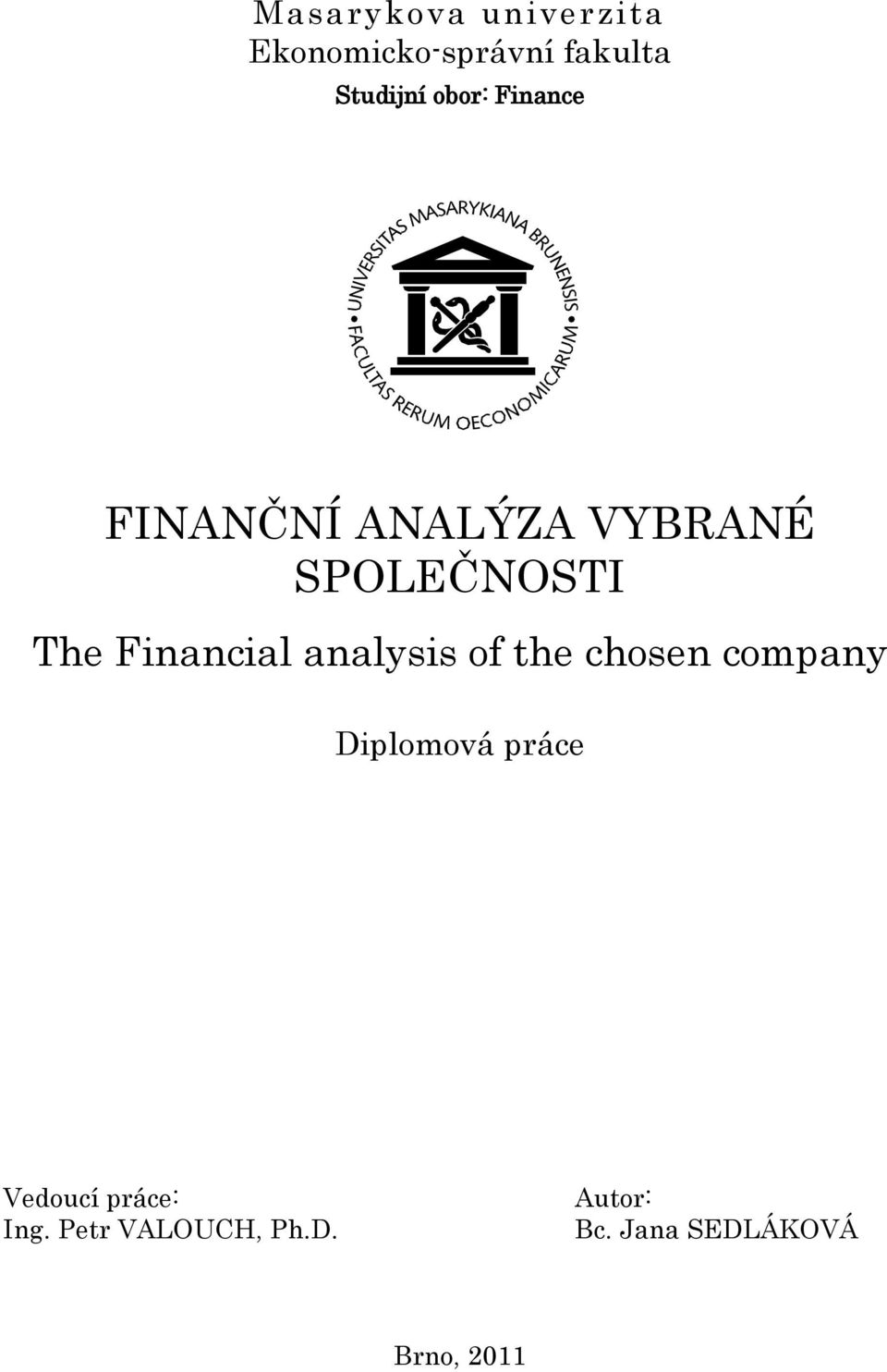 Financial analysis of the chosen company Diplomová práce
