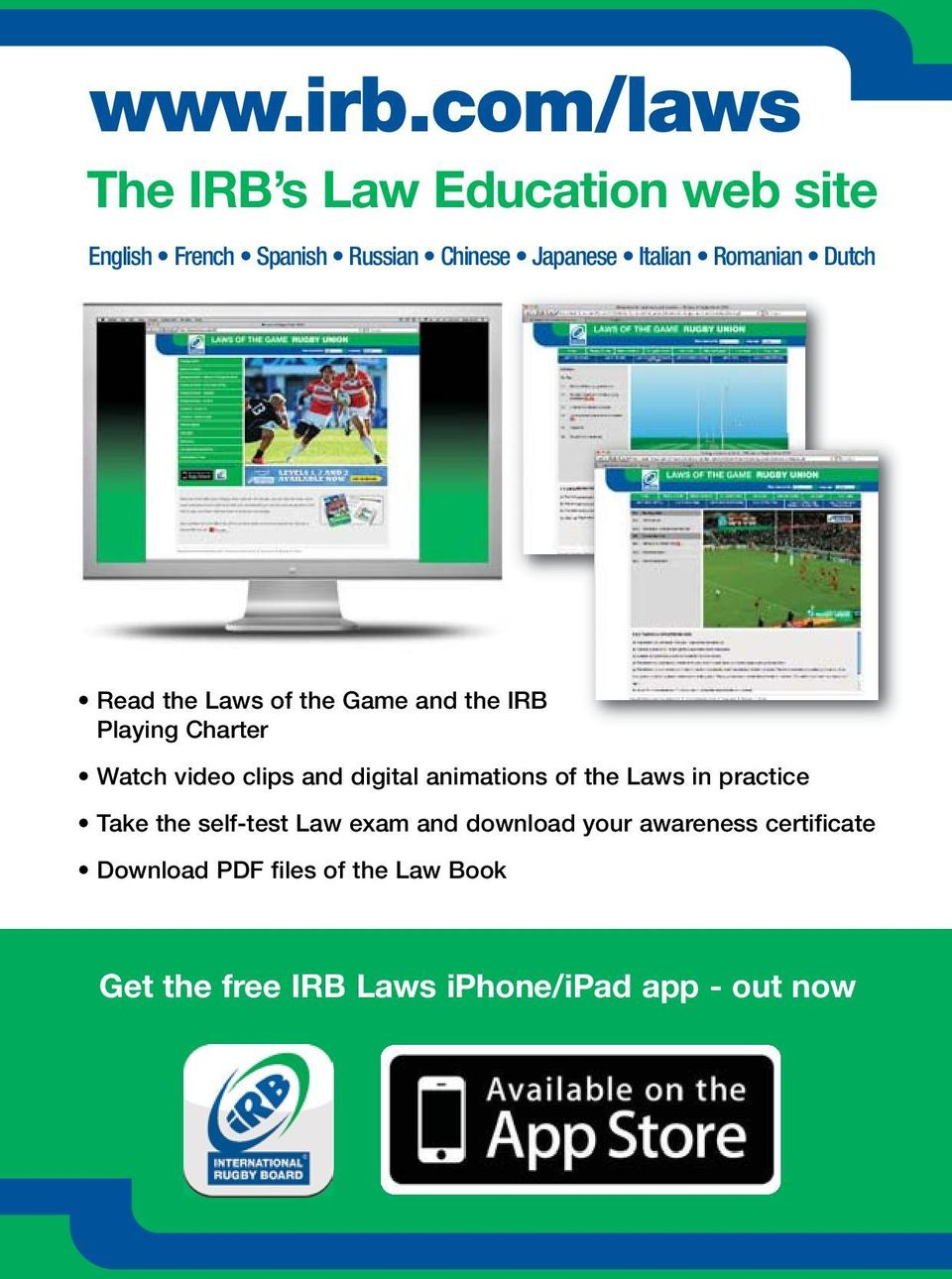Romanian Dutch Read the Laws of the Game and the IRB Playing Charter Watch video clips and