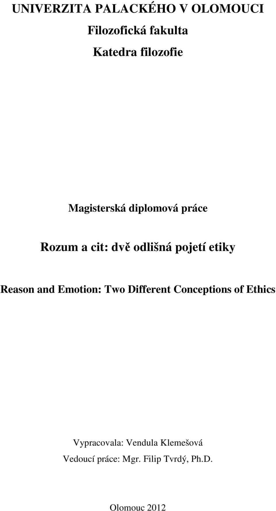 pojetí etiky Reason and Emotion: Two Different Conceptions of Ethics