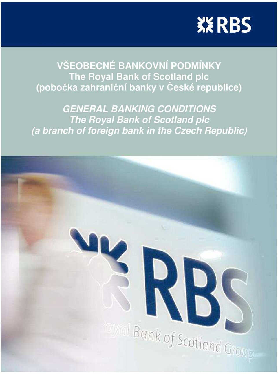 republice) GENERAL BANKING CONDITIONS The Royal Bank
