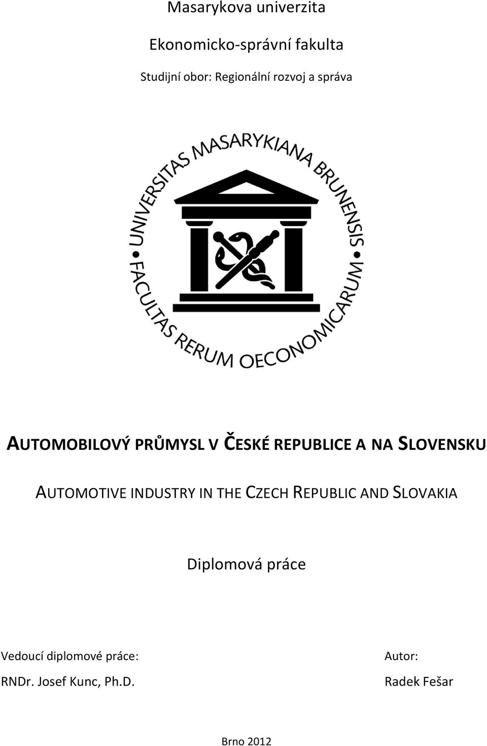 SLOVENSKU AUTOMOTIVE INDUSTRY IN THE CZECH REPUBLIC AND SLOVAKIA