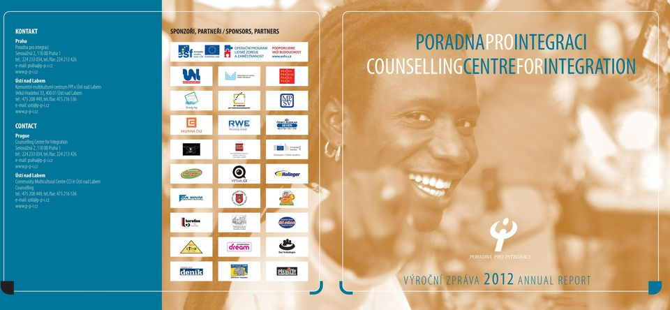 : 224 233 034, tel./fax: 224 213 426 e-mail: praha@p-p-i.cz www.p-p-i.cz Community Multicultural Centre CCI in Counselling tel.: 475 208 449, tel.
