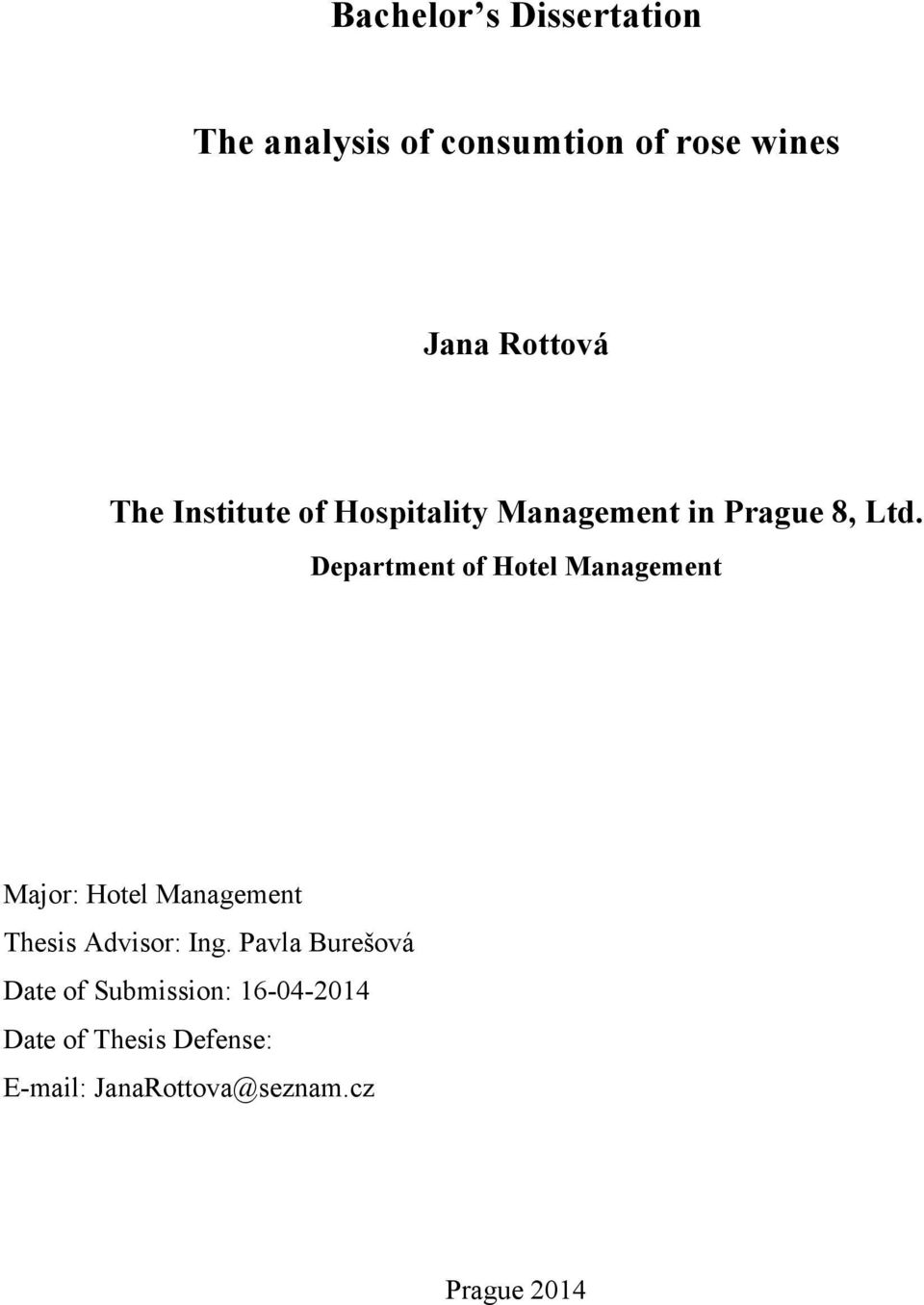Department of Hotel Management Major: Hotel Management Thesis Advisor: Ing.