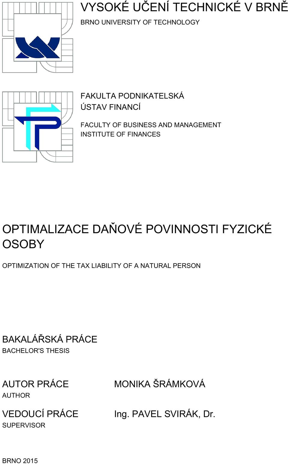 POVINNOSTI FYZICKÉ OSOBY OPTIMIZATION OF THE TAX LIABILITY OF A NATURAL PERSON BAKALÁŘSKÁ