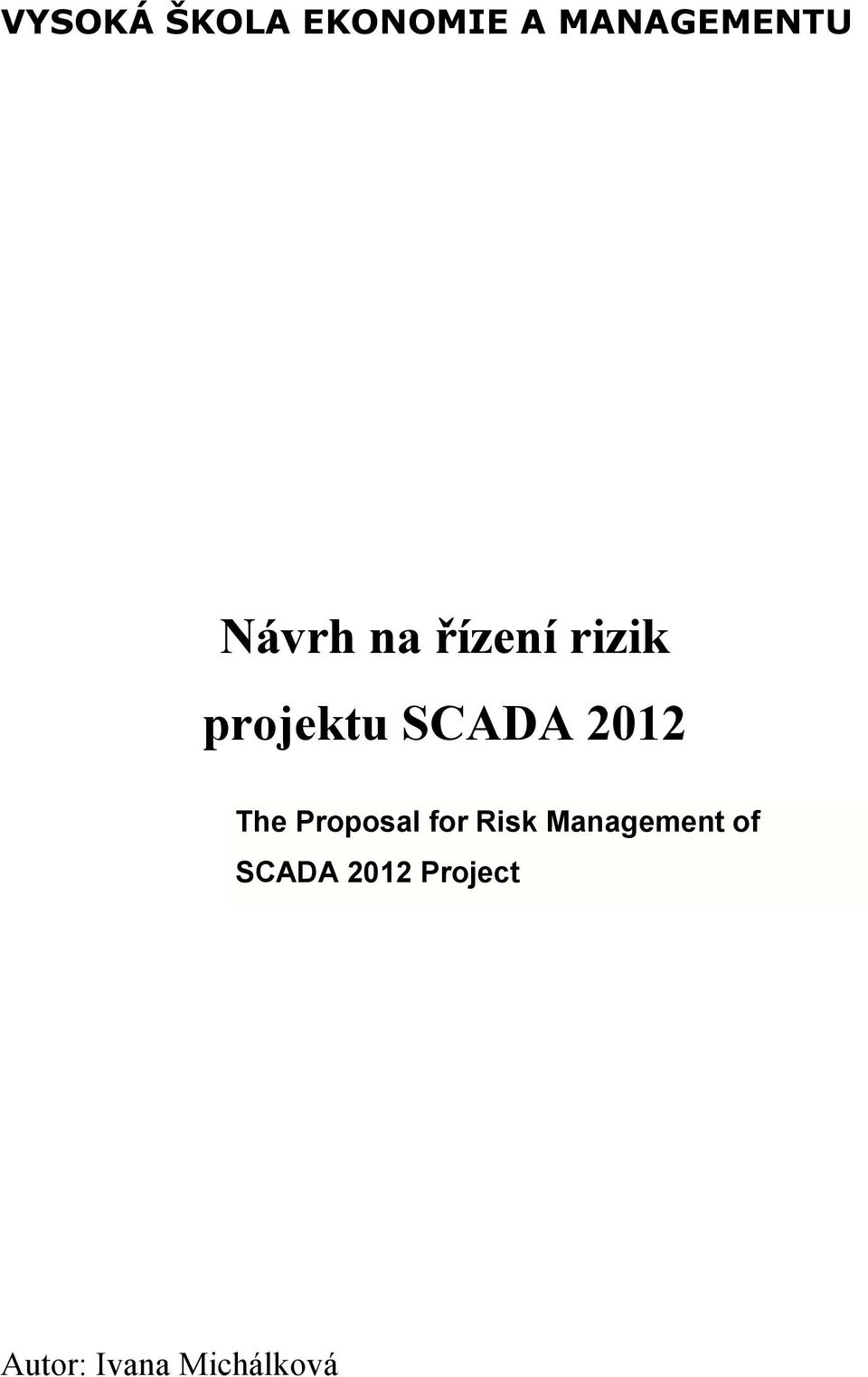 2012 The Proposal for Risk Management