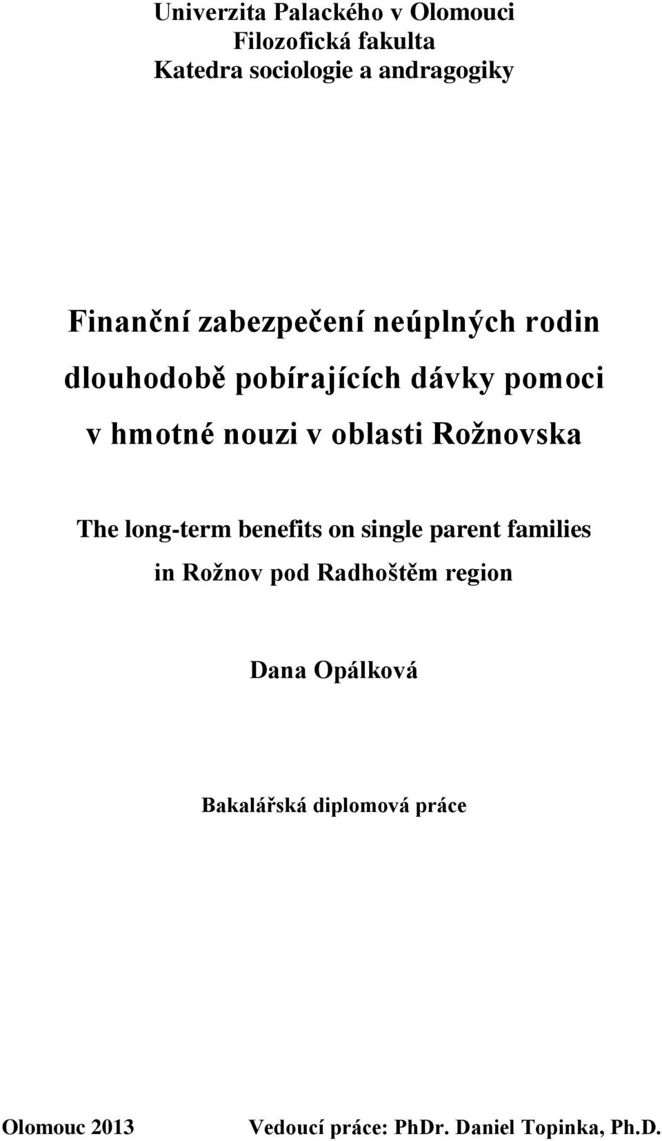 oblasti Rožnovska The long-term benefits on single parent families in Rožnov pod Radhoštěm