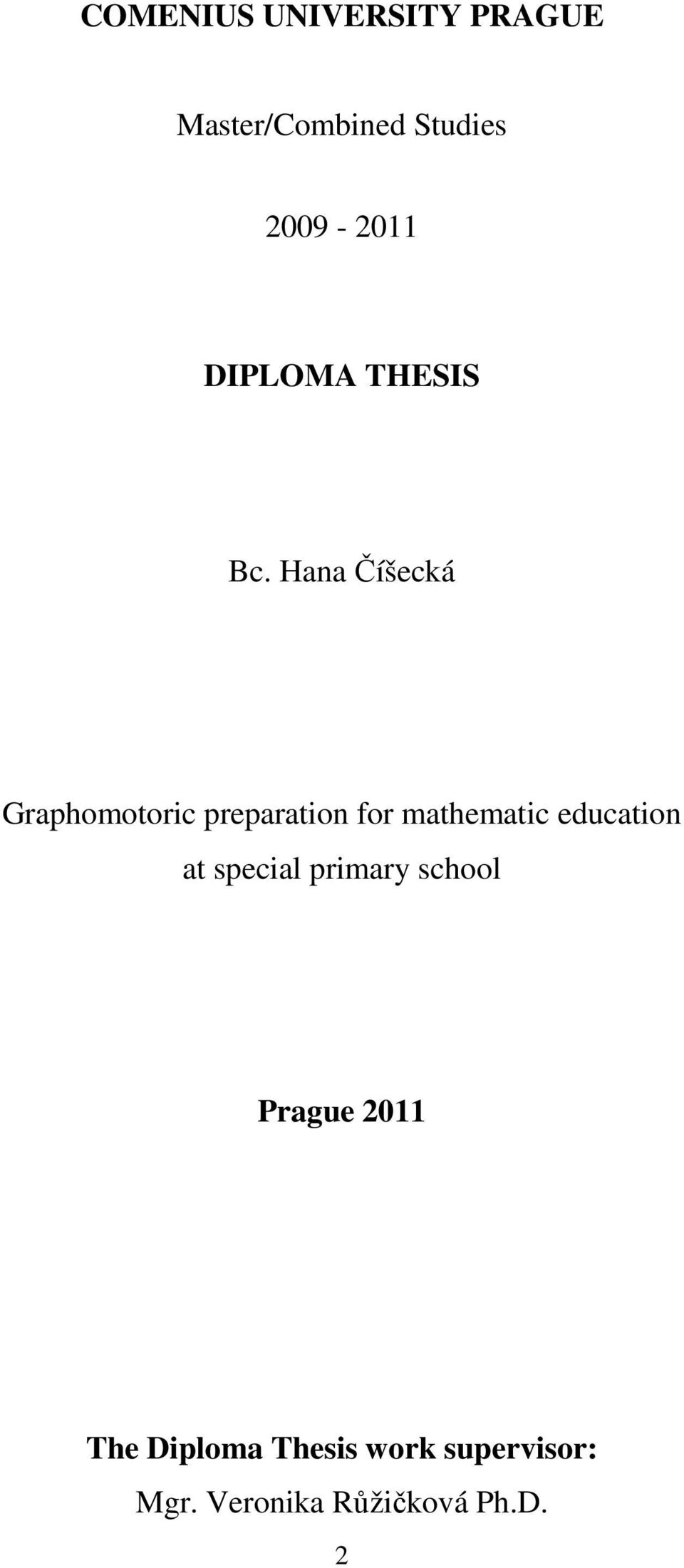 Hana Číšecká Graphomotoric preparation for mathematic