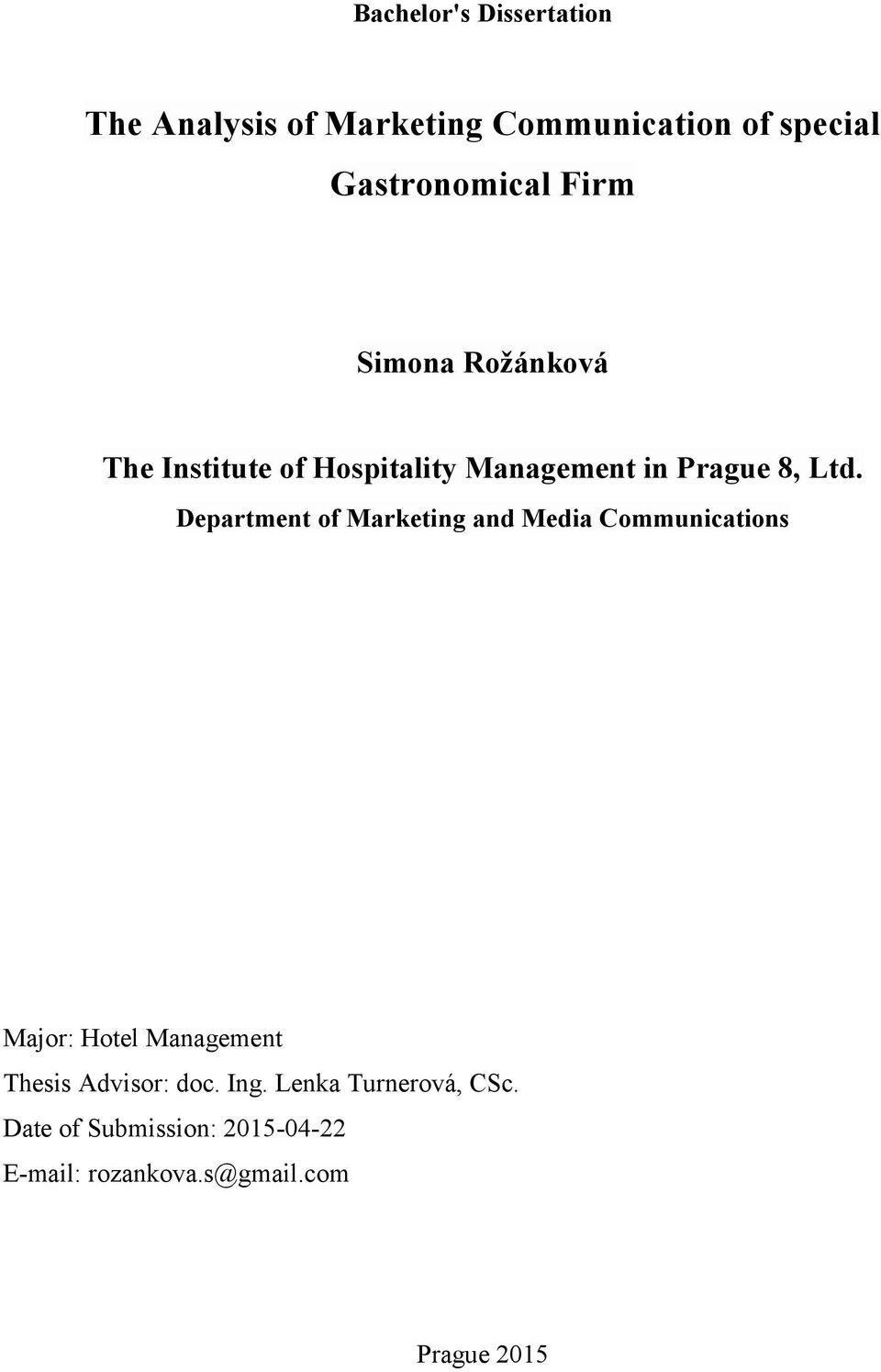 Department of Marketing and Media Communications Major: Hotel Management Thesis Advisor: