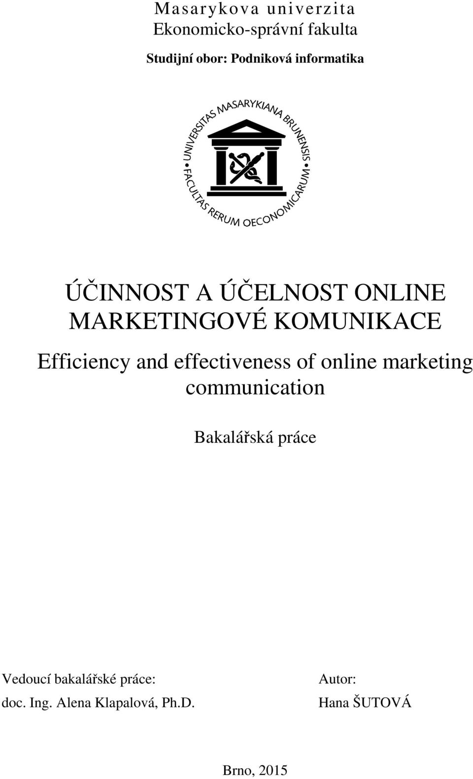 and effectiveness of online marketing communication Bakalářská práce Vedoucí