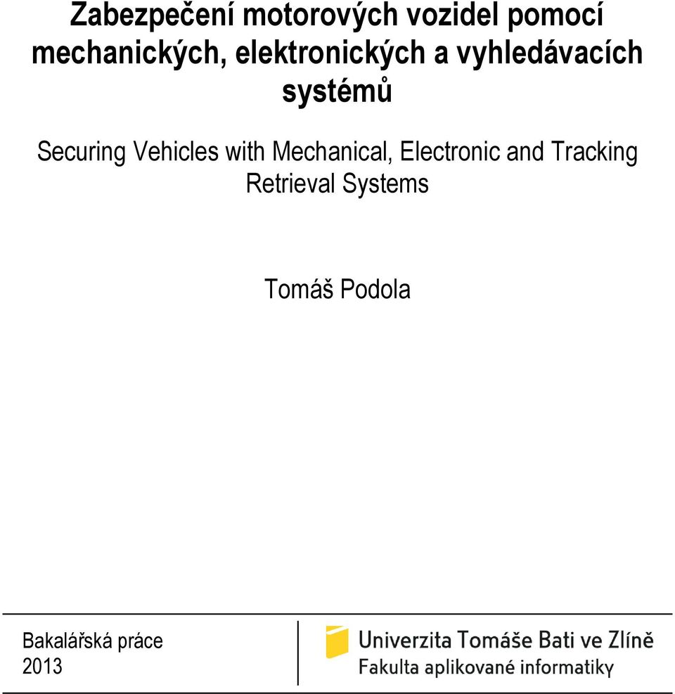 systémů Securing Vehicles with Mechanical,