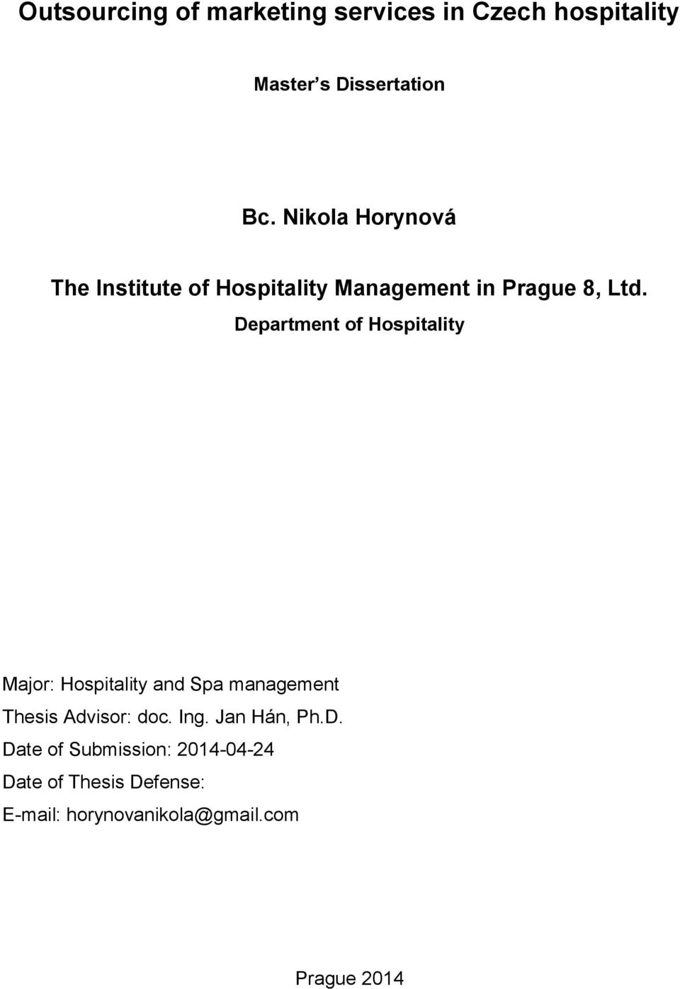 Department of Hospitality Major: Hospitality and Spa management Thesis Advisor: doc. Ing.