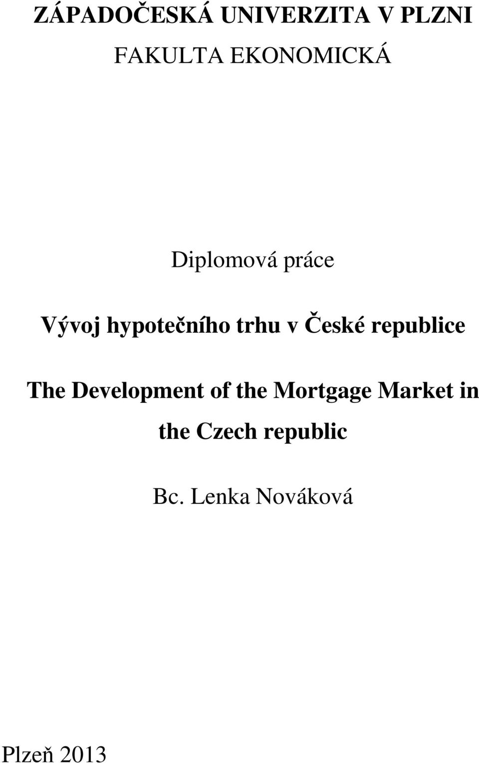 republice The Development of the Mortgage Market