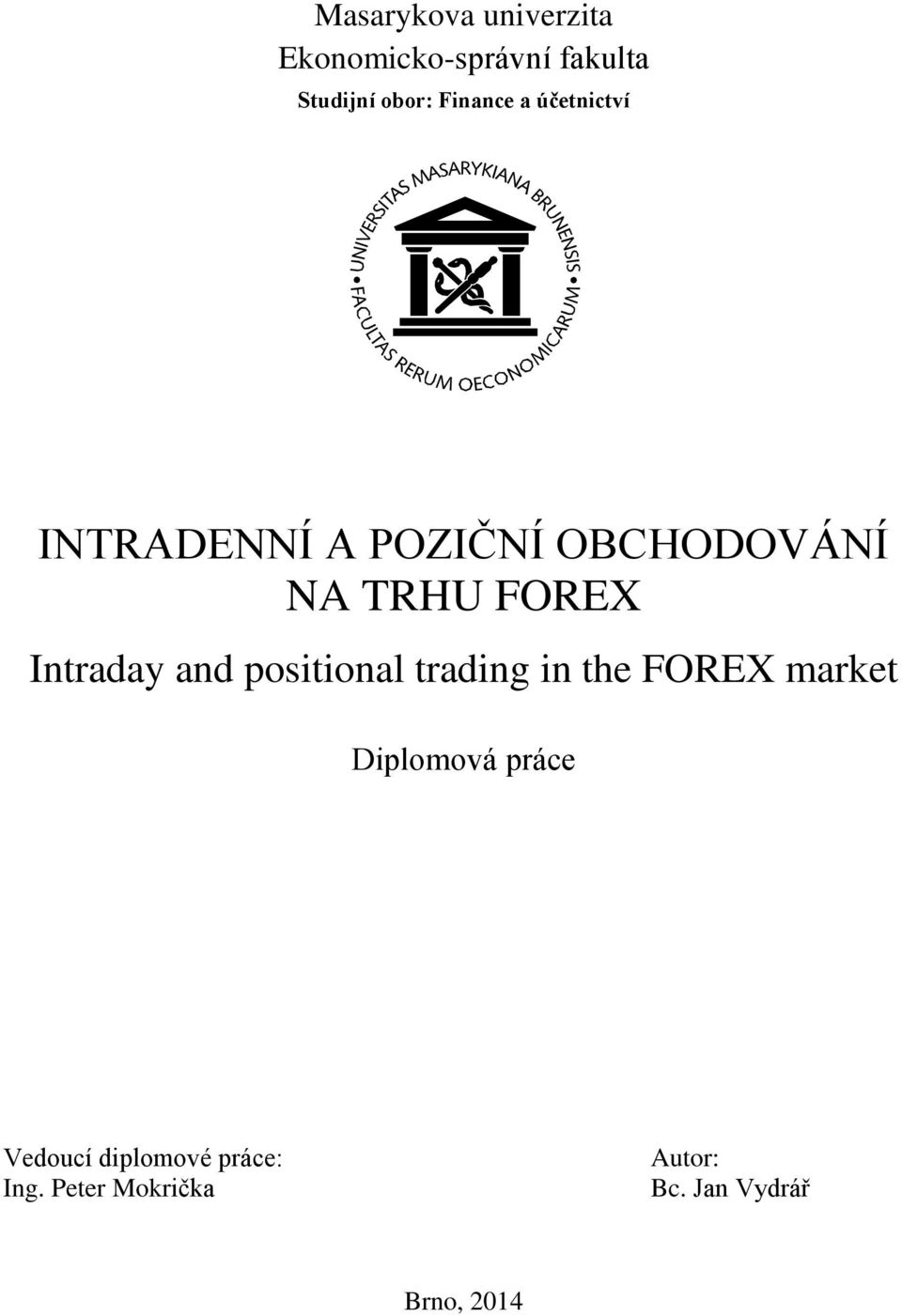 Intraday and positional trading in the FOREX market Diplomová práce