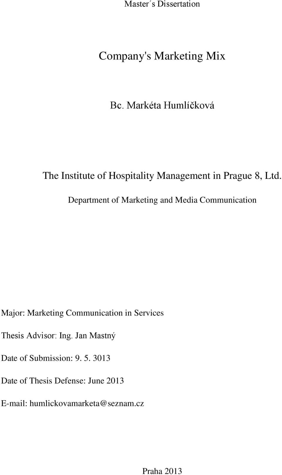 Department of Marketing and Media Communication Major: Marketing Communication in Services