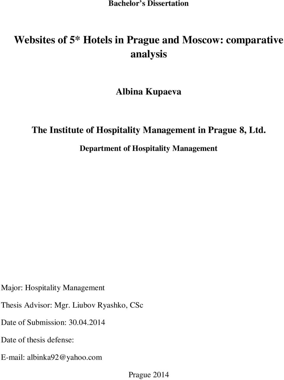Department of Hospitality Management Major: Hospitality Management Thesis Advisor: Mgr.