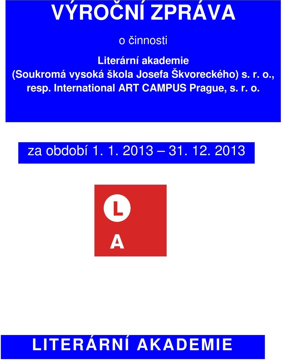 o., resp. International ART CAMPUS Prague, s. r. o.