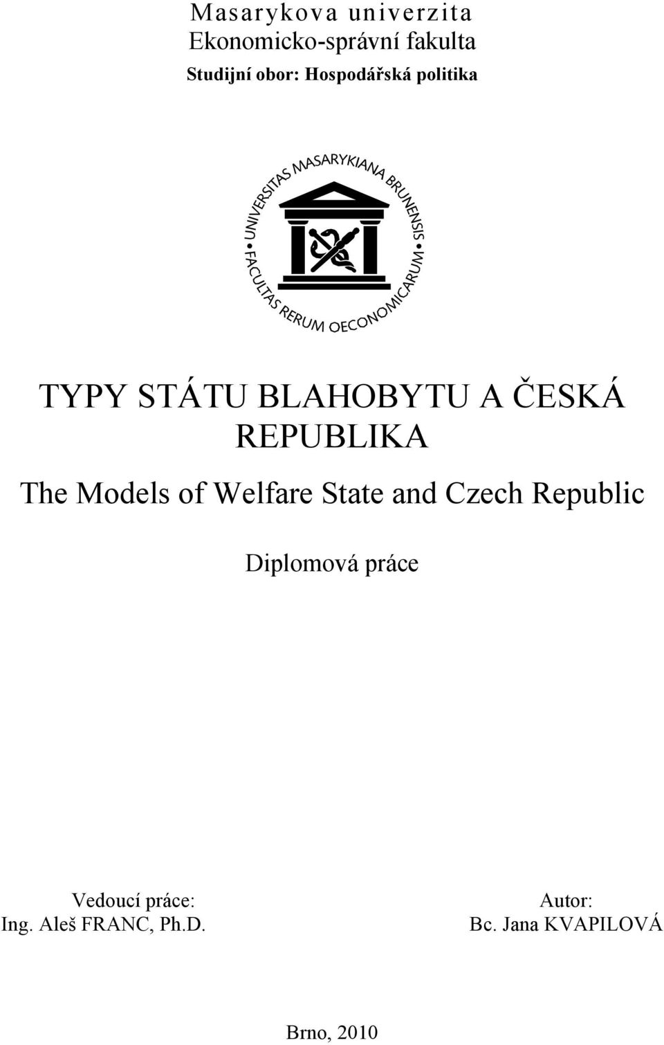 Models of Welfare State and Czech Republic Diplomová práce