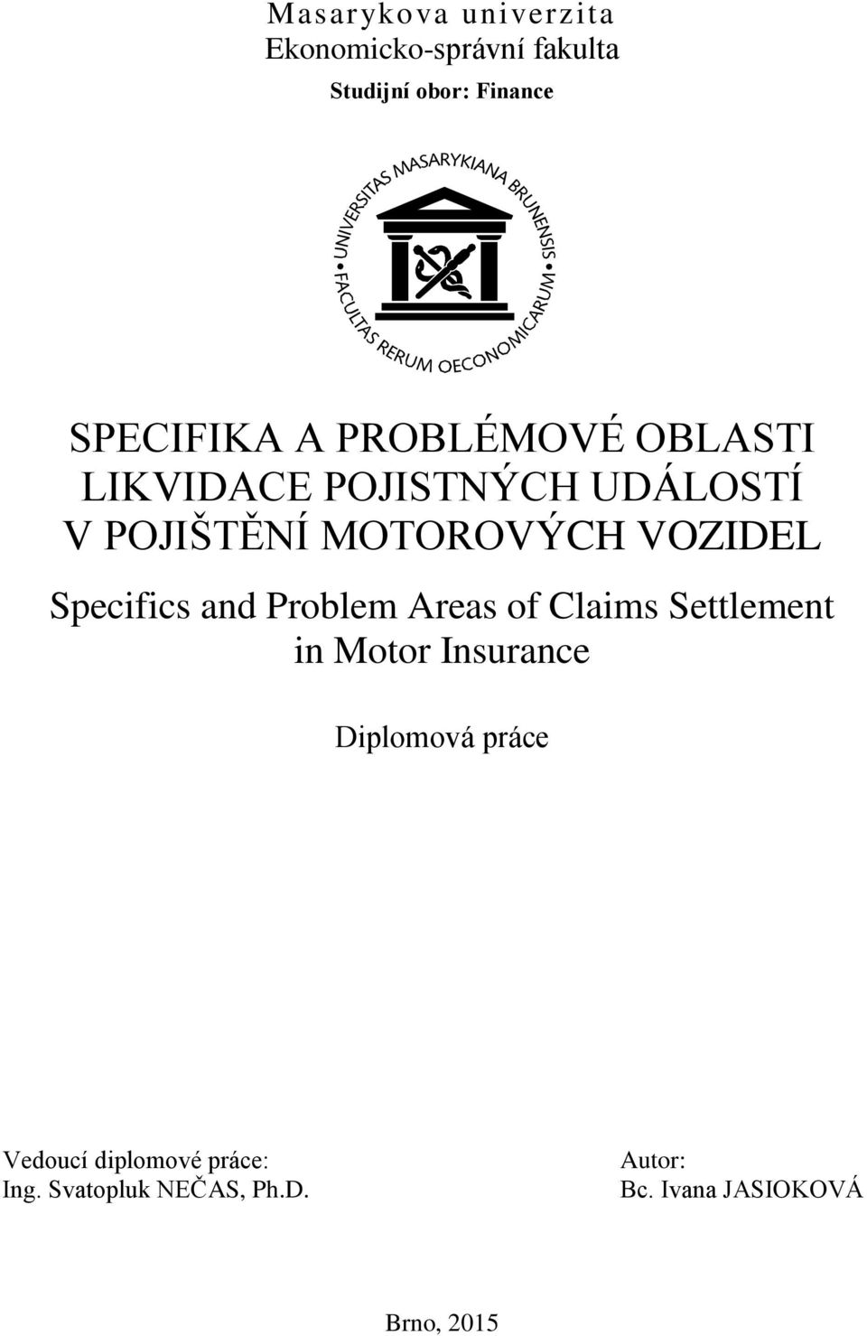 Specifics and Problem Areas of Claims Settlement in Motor Insurance Diplomová práce