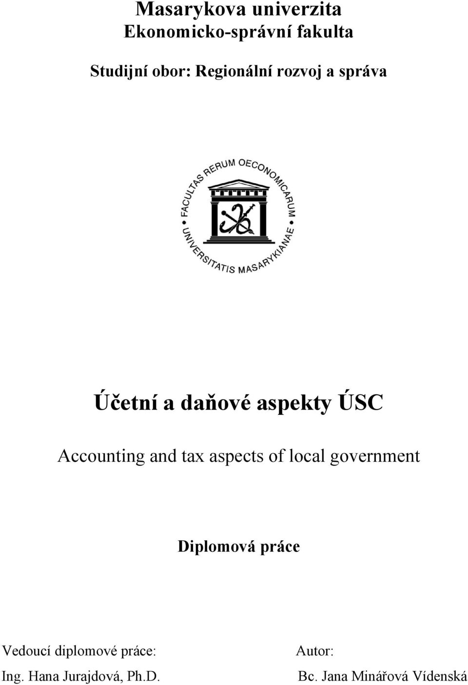 and tax aspects of local government Diplomová práce Vedoucí