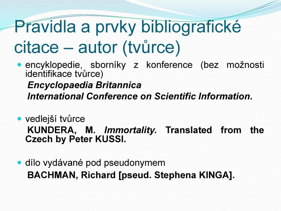 Conference on Scientific Information. vedlejší tvůrce KUNDERA, M. Immortality.