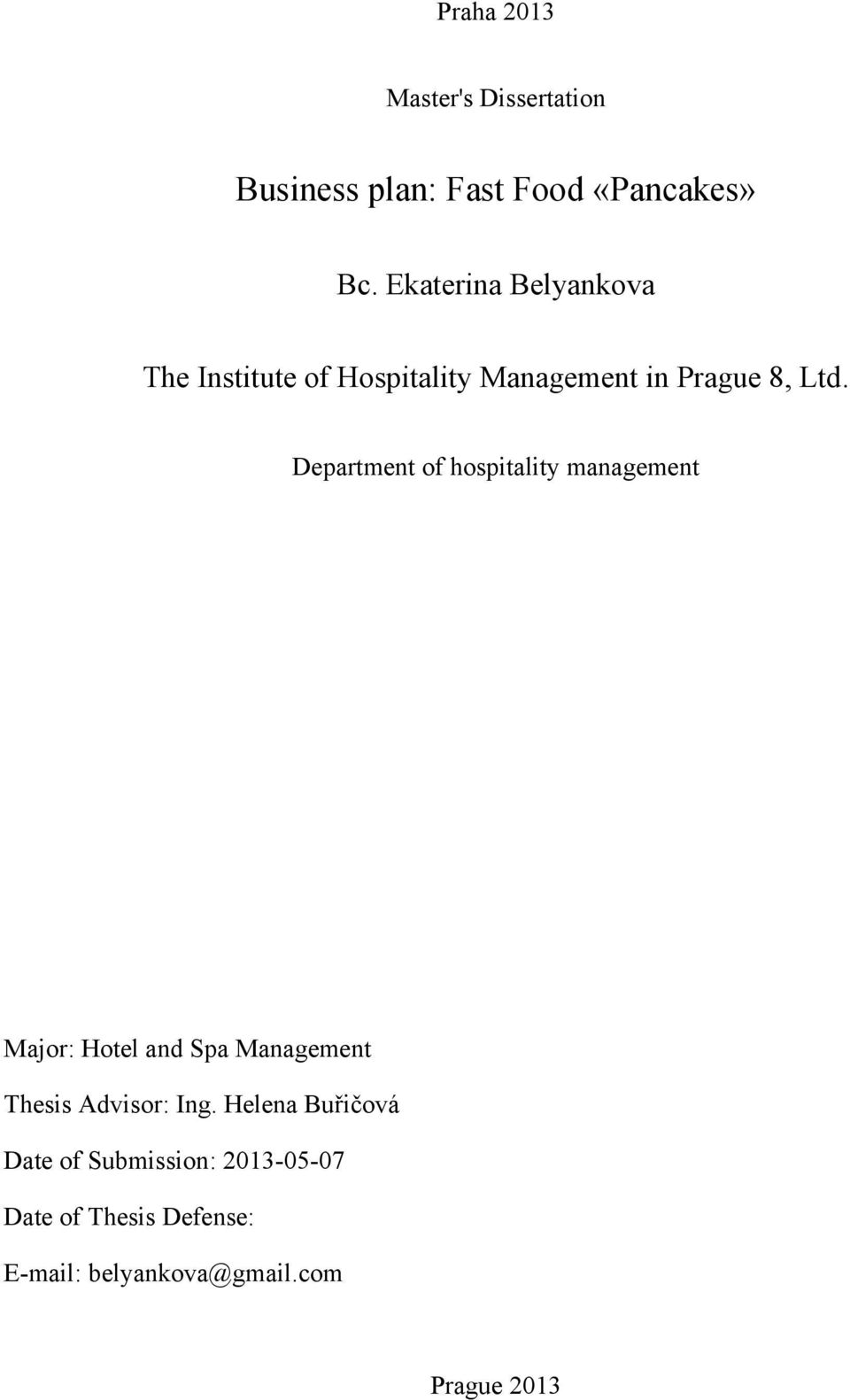 Department of hospitality management Major: Hotel and Spa Management Thesis Advisor: Ing.