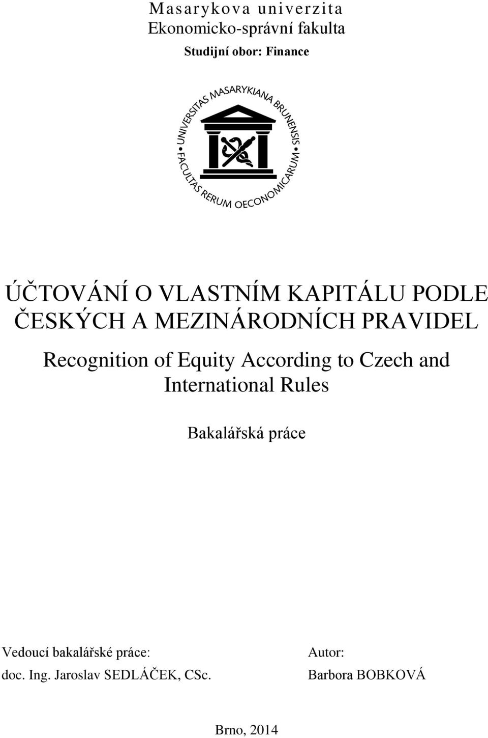Recognition of Equity According to Czech and International Rules Bakalářská