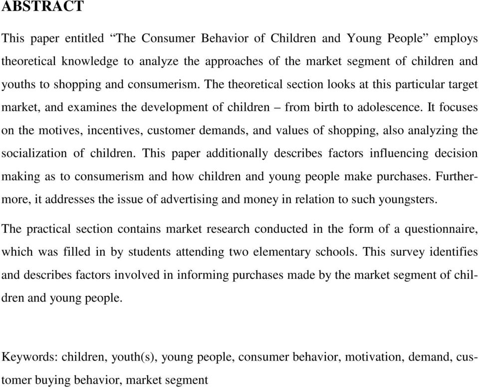 It focuses on the motives, incentives, customer demands, and values of shopping, also analyzing the socialization of children.