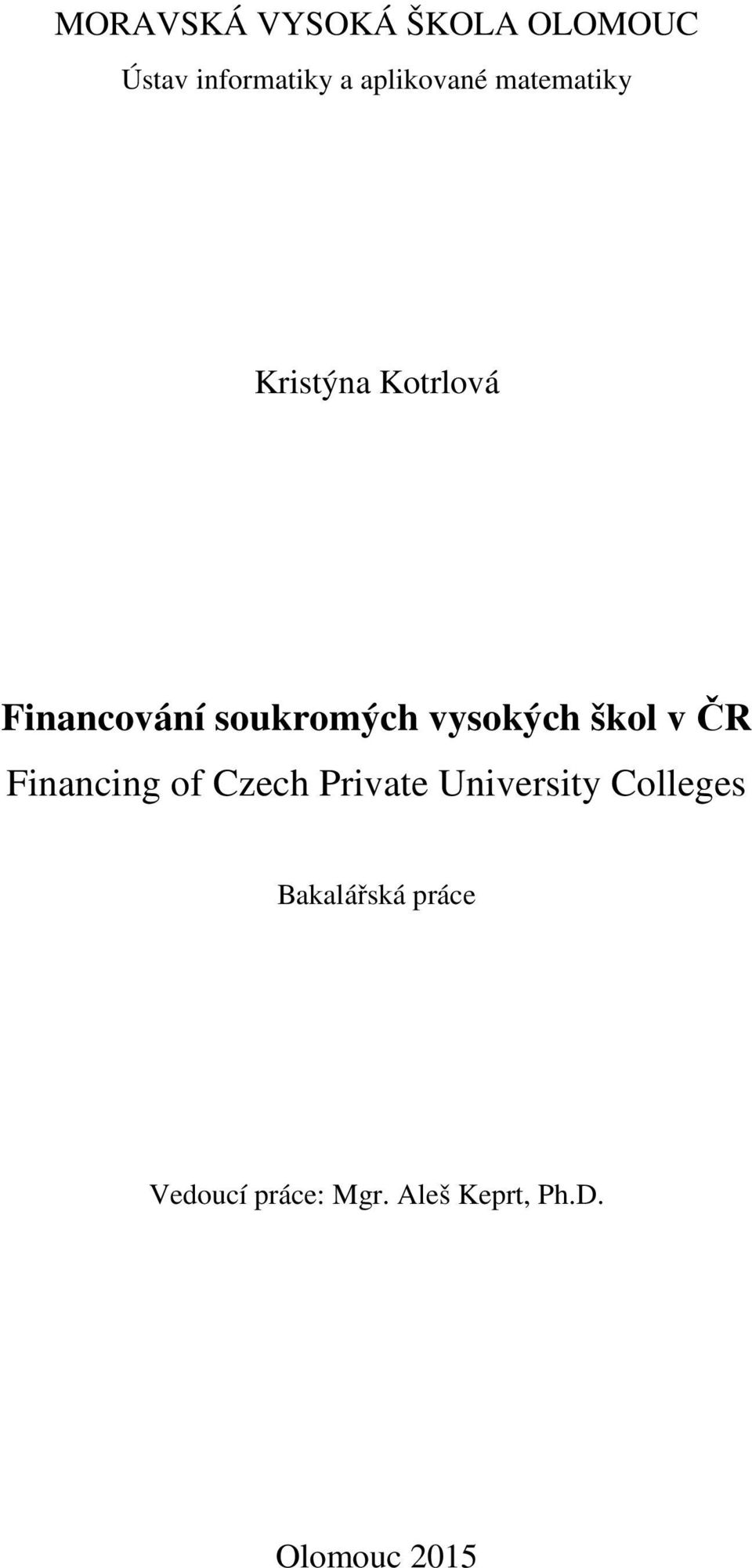 škol v ČR Financing of Czech Private University Colleges