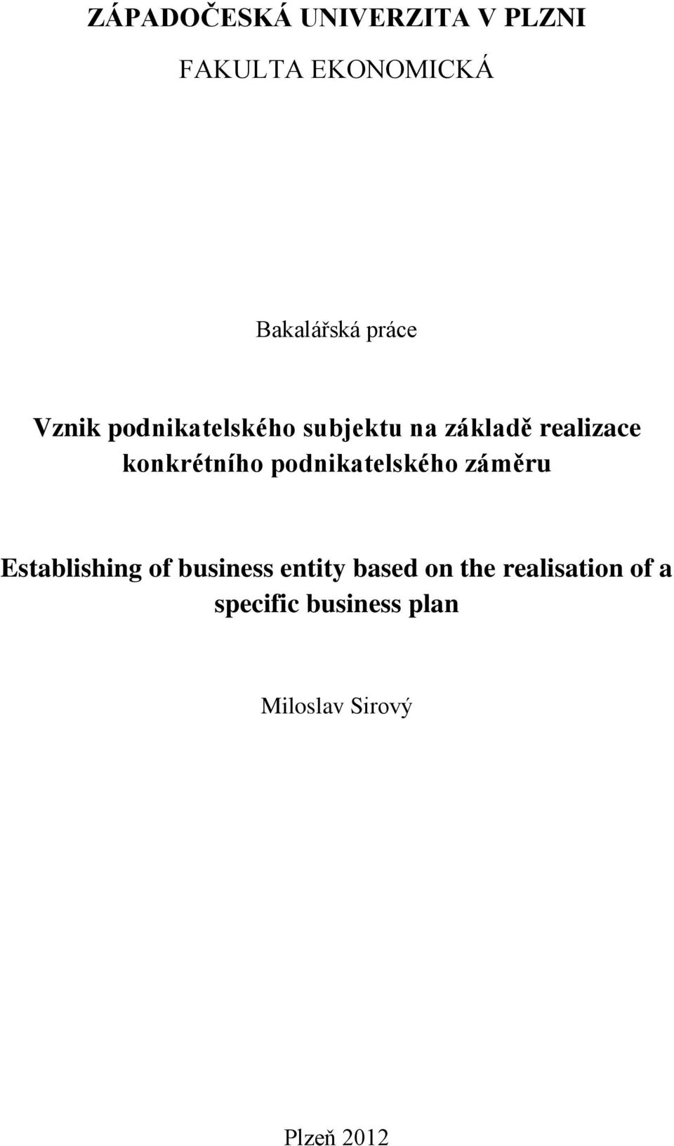 podnikatelského záměru Establishing of business entity based on