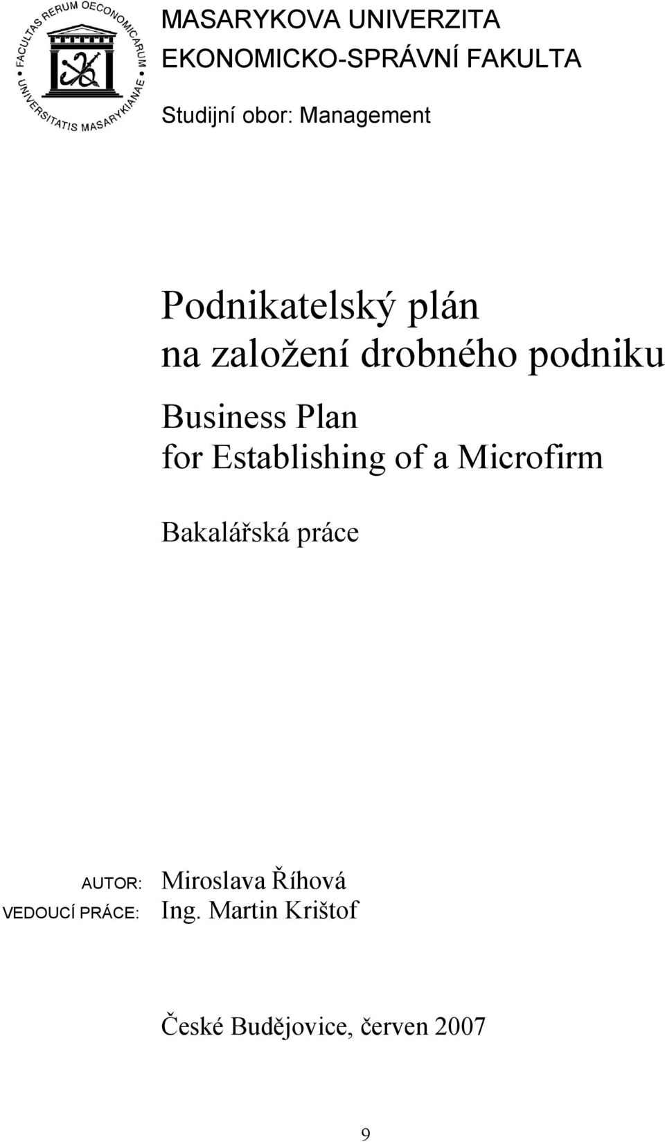 Plan for Establishing of a Microfirm Bakalářská práce AUTOR: