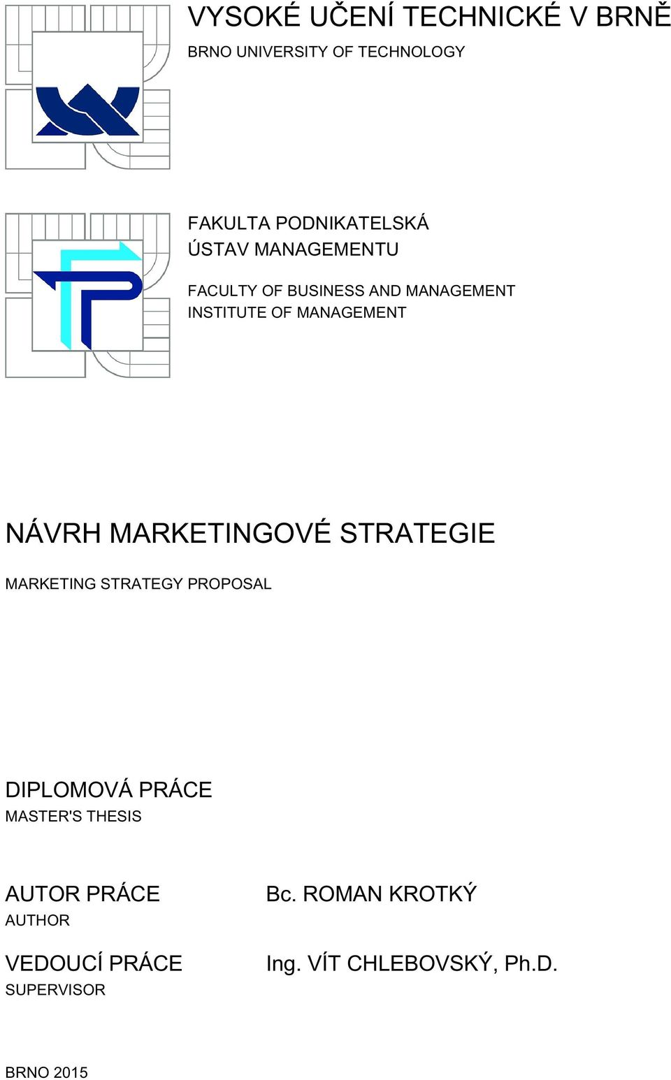 MARKETINGOVÉ STRATEGIE MARKETING STRATEGY PROPOSAL DIPLOMOVÁ PRÁCE MASTER'S THESIS