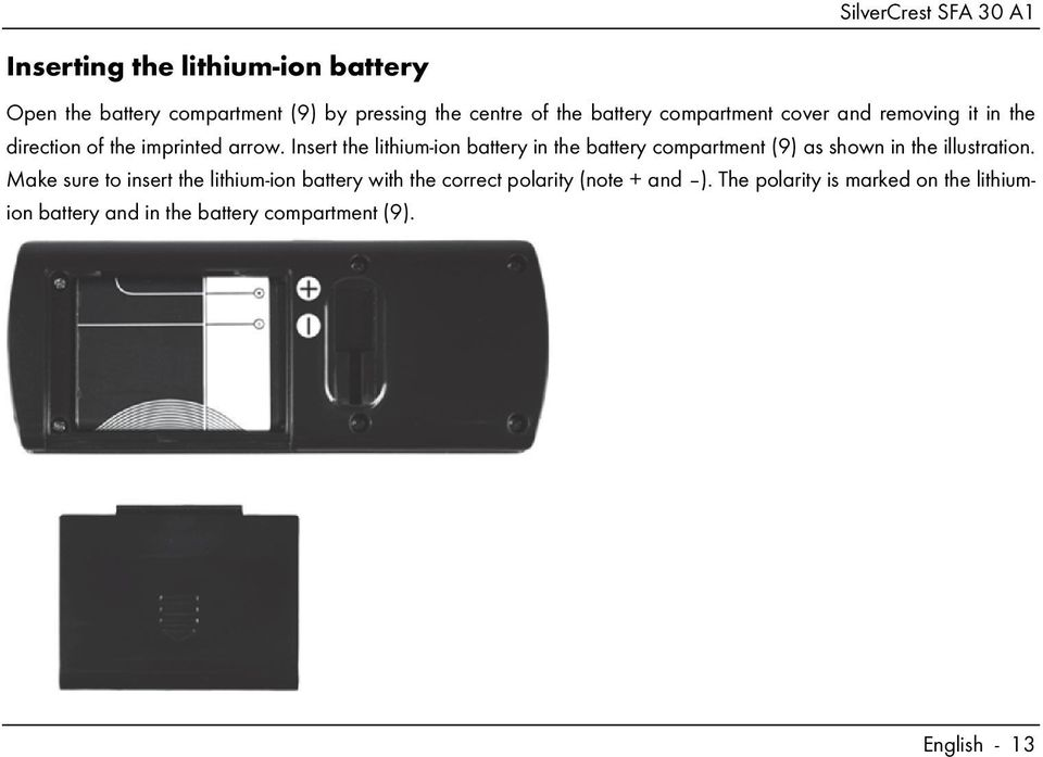 Insert the lithium-ion battery in the battery compartment (9) as shown in the illustration.