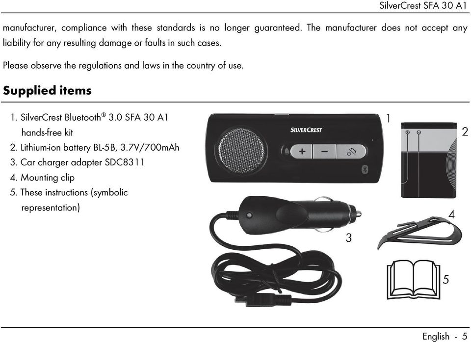 Please observe the regulations and laws in the country of use. Supplied items 1. SilverCrest Bluetooth 3.