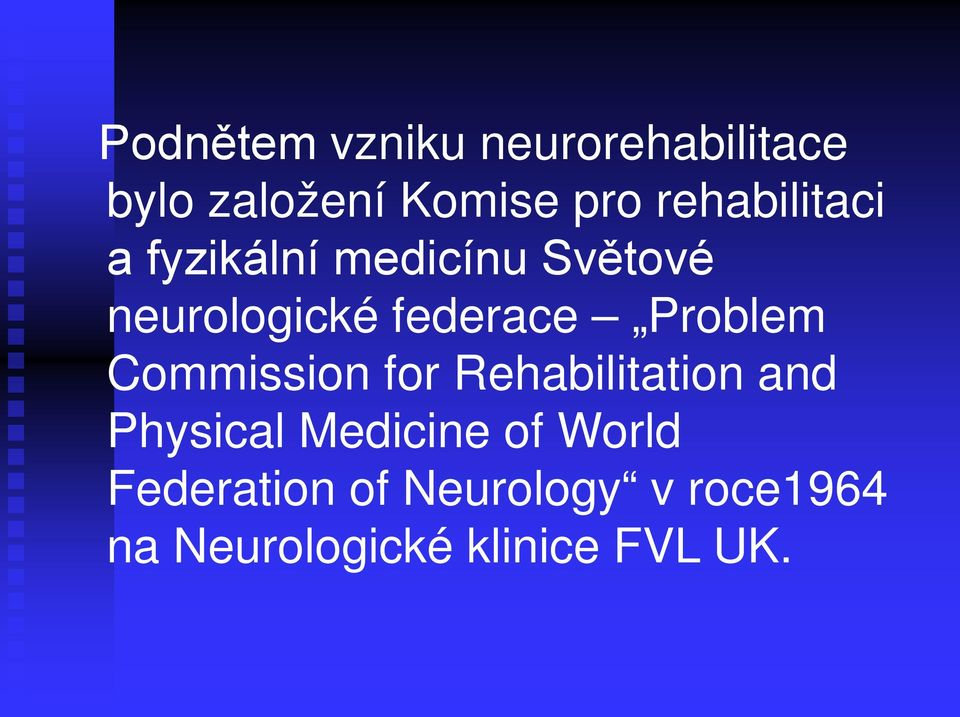 Problem Commission for Rehabilitation and Physical Medicine of
