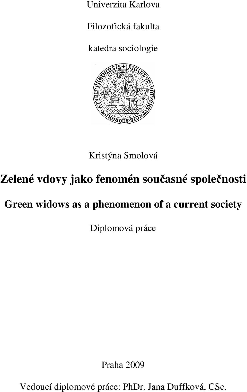 společnosti Green widows as a phenomenon of a current society