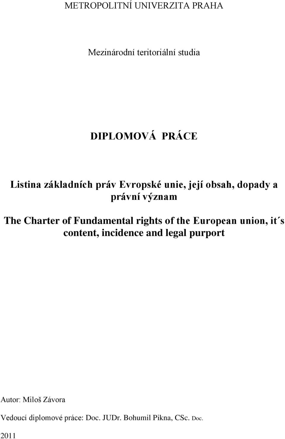 Charter of Fundamental rights of the European union, it s content, incidence and