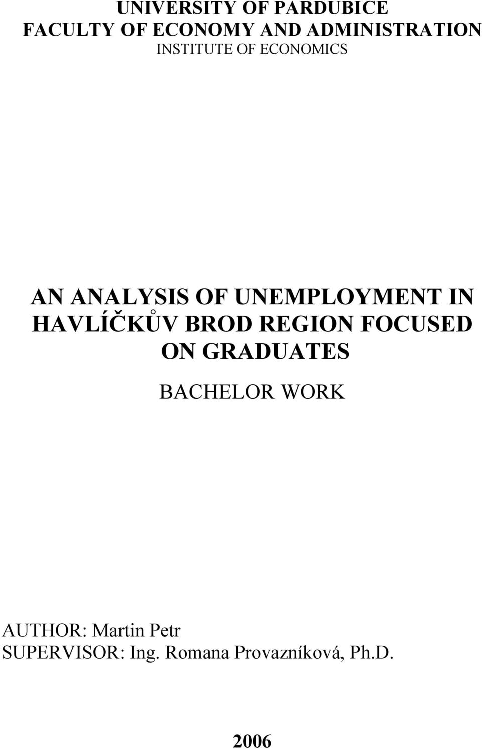 UNEMPLOYMENT IN HAVLÍČKŮV BROD REGION FOCUSED ON GRADUATES