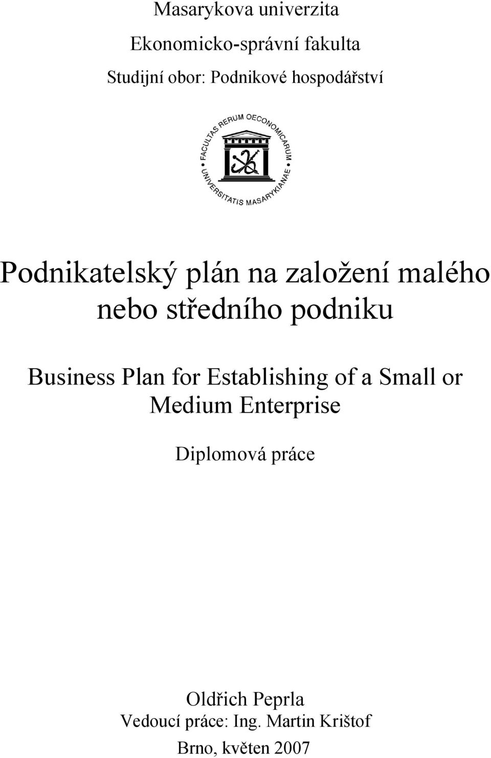 Business Plan for Establishing of a Small or Medium Enterprise Diplomová