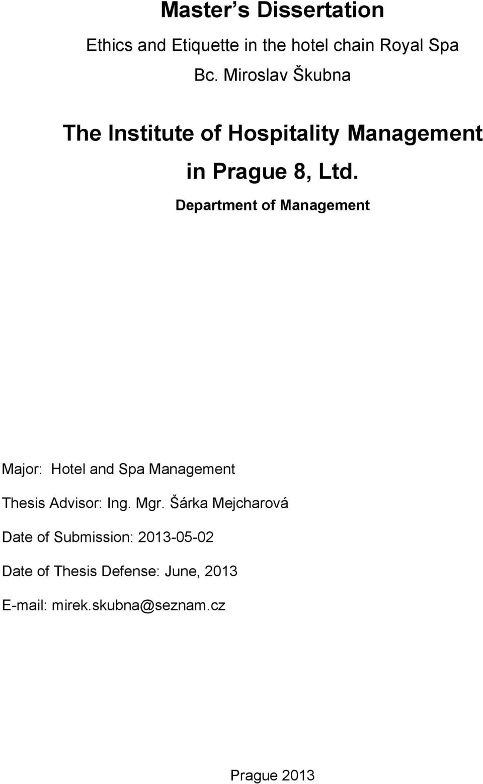Department of Management Major: Hotel and Spa Management Thesis Advisor: Ing. Mgr.