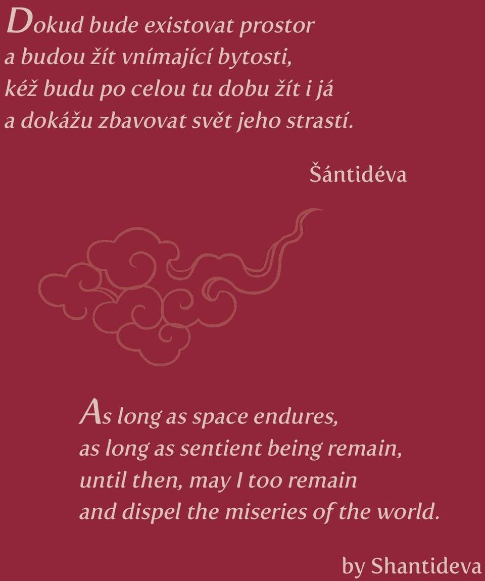 Šántidéva As long as space endures, as long as sentient being remain,