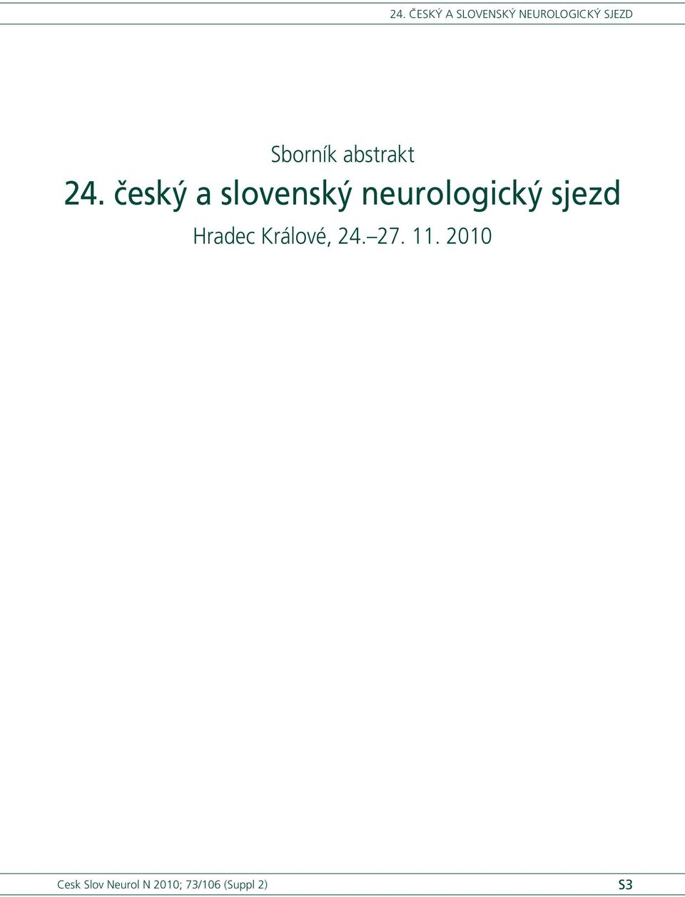 . 00 Cesk Slov Neurol N 00; 73/06 (Suppl