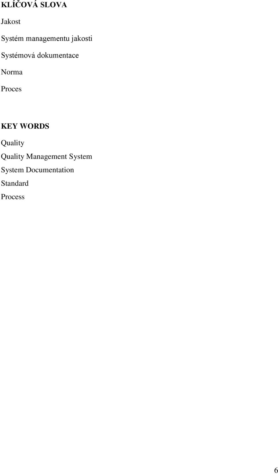 Proces KEY WORDS Quality Quality