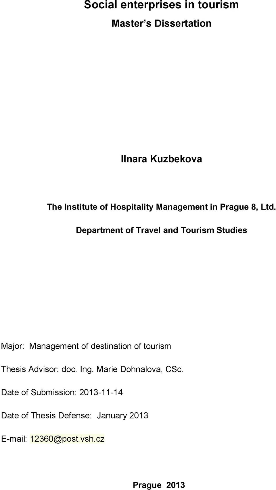 Department of Travel and Tourism Studies Major: Management of destination of tourism Thesis