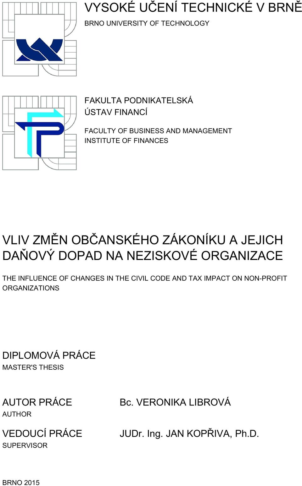 ORGANIZACE THE INFLUENCE OF CHANGES IN THE CIVIL CODE AND TAX IMPACT ON NON-PROFIT ORGANIZATIONS DIPLOMOVÁ PRÁCE